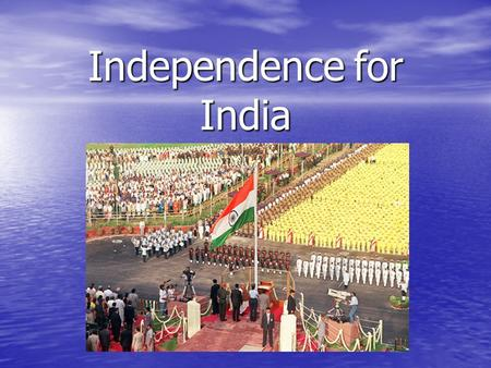 Independence for India. The Growth of Nationalism What factors under British rule contributed to a growing nationalist feeling in India? What factors.