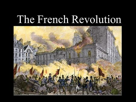 The French Revolution. Causes of the French Revolution Causes Bad Crops/ High Prices Weak Leadership High Taxes Questions raised by Enlightenment Ideas.