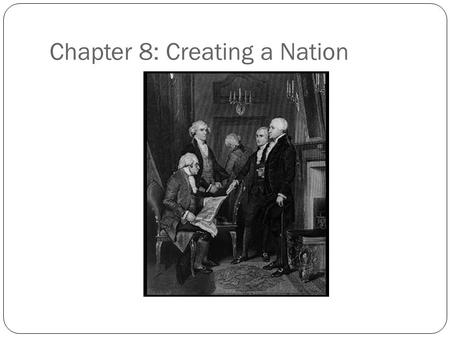 Chapter 8: Creating a Nation. The Bill of Rights (Dec 10, 1791) 1. Freedom of speech 2. Right to bear arms 3. Protection from quartering 4. Unreasonable.