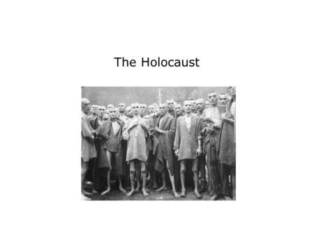 The Holocaust. Terms and People Holocaust − name now used to describe the systematic murder by the Nazis of Jews and others anti-Semitism − prejudice.