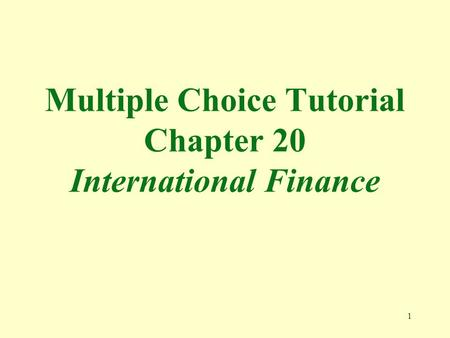 Multiple Choice Tutorial Chapter 20 International Finance