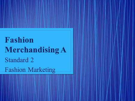Fashion Merchandising A