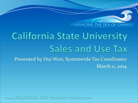 Presented by Hui Won, Systemwide Tax Coordinator March 11, 2014.