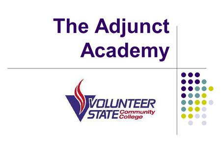 The Adjunct Academy. Volunteer State – A great place to work part-time! Volunteer State is a recognized public, open-admissions, two- year community college.