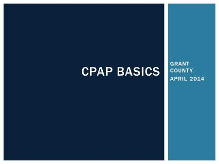CPAP BASICS GRANT COUNTY APRIL 2014.