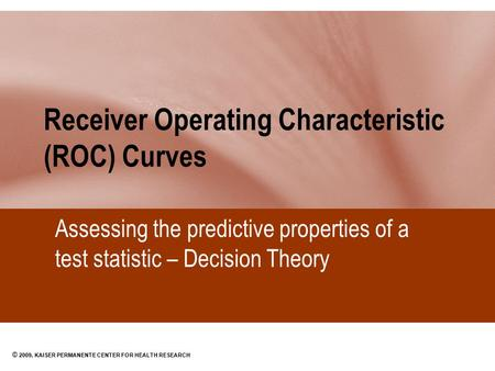Receiver Operating Characteristic (ROC) Curves