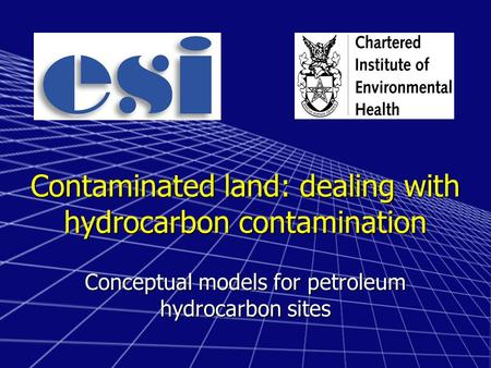 Contaminated land: dealing with hydrocarbon contamination Conceptual models for petroleum hydrocarbon sites.