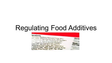 Regulating Food Additives. Food and Drug Administration (FDA) 1938 – Federal Food, Drug, and Cosmetics Act Authority over food and food ingredients Defined.