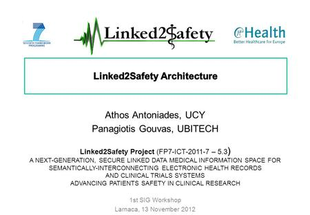 ) Linked2Safety Project (FP7-ICT-2011-7 – 5.3 ) A NEXT-GENERATION, SECURE LINKED DATA MEDICAL INFORMATION SPACE FOR SEMANTICALLY-INTERCONNECTING ELECTRONIC.