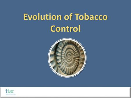 Evolution of Tobacco Control. Source: Centers for Disease Control and Prevention Public Health Images Library.