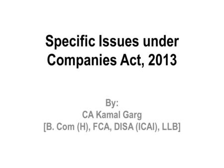 Specific Issues under Companies Act, 2013