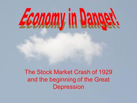 The Stock Market Crash of 1929 and the beginning of the Great Depression.