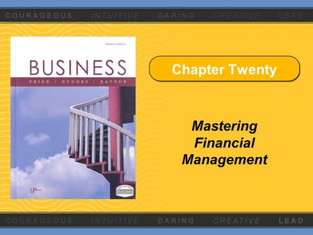 Chapter Twenty Mastering Financial Management. The Need for Financing Short-term financing –Money that will be used for one year or less Long-term financing.