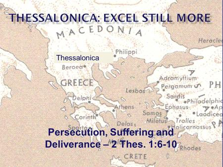 Persecution, Suffering and Deliverance – 2 Thes. 1:6-10 Thessalonica.