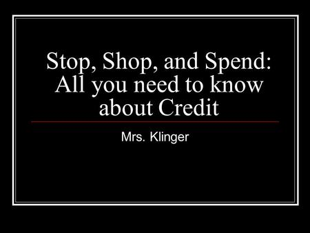 Stop, Shop, and Spend: All you need to know about Credit