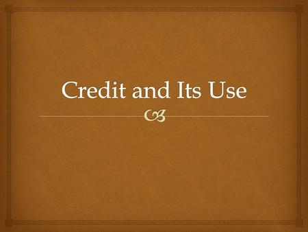 Credit and Its Use.