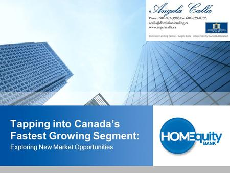 Tapping into Canada's Fastest Growing Segment: Exploring New Market Opportunities.