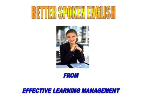 EFFECTIVE LEARNING MANAGEMENT