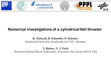 Numerical investigations of a cylindrical Hall thruster K. Matyash, R. Schneider, O. Kalentev Greifswald University, Greifswald, D-17487, Germany Y. Raitses,
