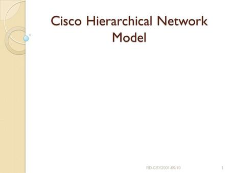 Cisco Hierarchical Network Model RD-CSY2001-09/101.