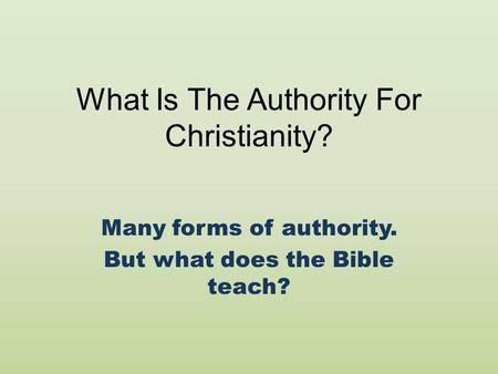 What Is The Authority For Christianity?