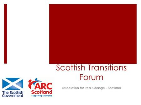Scottish Transitions Forum Association for Real Change - Scotland.