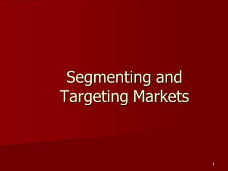 1 Segmenting and Targeting Markets. 2 Market Segmentation Market Segment Market Segment Market Segmentation Market Segmentation People or organizations.