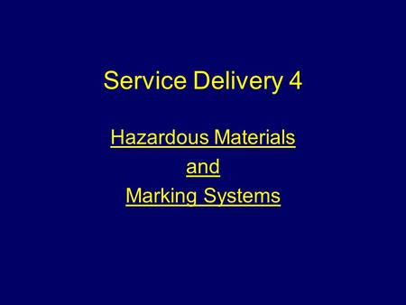 Service Delivery 4 Hazardous Materials and Marking Systems.
