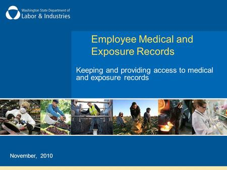 Employee Medical and Exposure Records Keeping and providing access to medical and exposure records November, 2010.