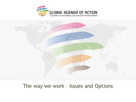 The way we work – Issues and Options. SUSTAINABILITY: PRACTICE CHANGE EVIDENCE UNDERSTAND PROBLEMS AND OPPORTUNITIES TOOLS GUIDANCE (RULES) INCENTIVES.
