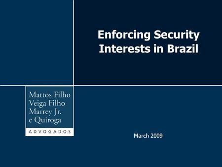 Enforcing Security Interests in Brazil March 2009.
