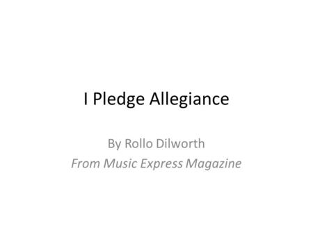 I Pledge Allegiance By Rollo Dilworth From Music Express Magazine.