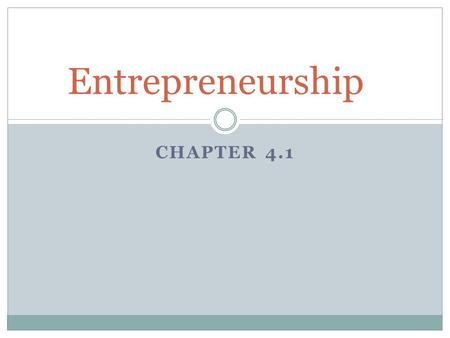 Entrepreneurship Chapter 4.1.