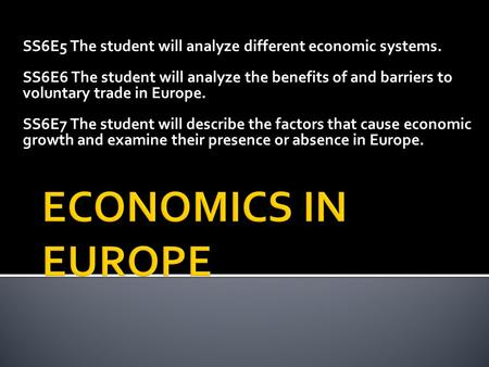 SS6E5 The student will analyze different economic systems.