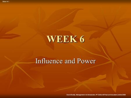 WEEK 6 Influence and Power.