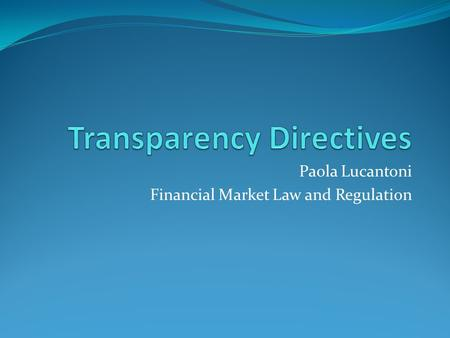 Paola Lucantoni Financial Market Law and Regulation.