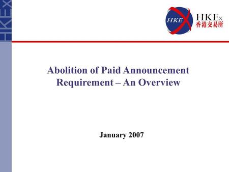 Abolition of Paid Announcement Requirement – An Overview January 2007.