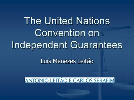 Luís Menezes Leitão The United Nations Convention on Independent Guarantees.