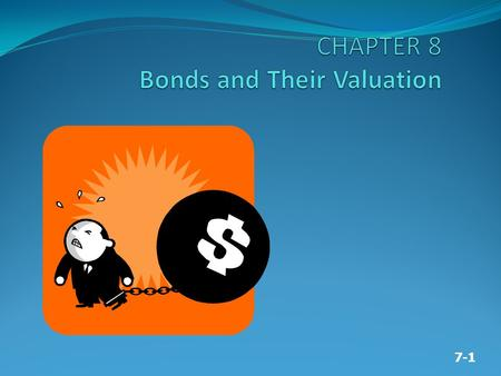 7-1. 7-2 A bond is simply a negotiable IOU, or a loan. Investors who buy bonds are lending a specific sum of money to a corporation, government, or some.