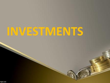 INVESTMENTS. Objectives To know the different instruments where an investor can invest To distinguished Bonds from Stocks To describe and illustrate the.