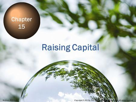 Raising Capital Chapter 15 Notes to the Instructor:
