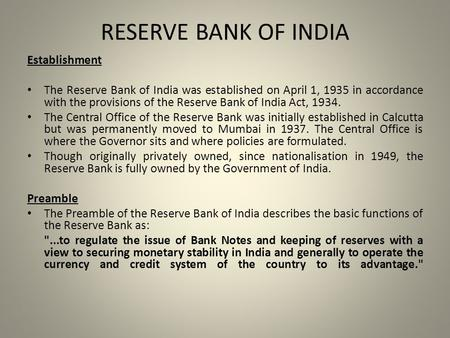 RESERVE BANK OF INDIA Establishment The Reserve Bank of India was established on April 1, 1935 in accordance with the provisions of the Reserve Bank of.
