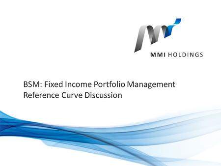 BSM: Fixed Income Portfolio Management Reference Curve Discussion.