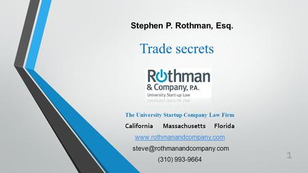 The University Startup Company Law Firm California Massachusetts Florida  (310) 993-9664 Stephen P.