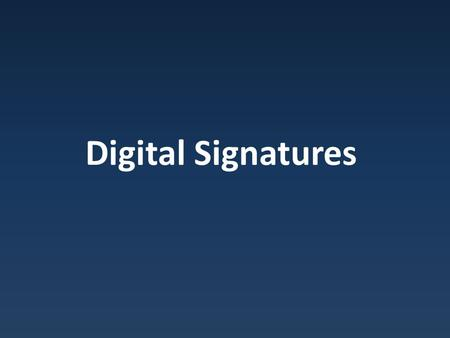 Digital Signatures. Anononymity and the Internet.