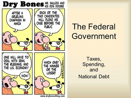 The Federal Government Taxes, Spending, and National Debt.