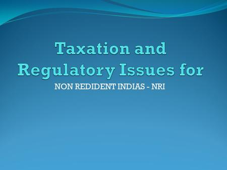 NON REDIDENT INDIAS - NRI. Who is Non Resident Indian under Indian Income Tax Act ? NRI means an individual, being a citizen of India or person of Indian.