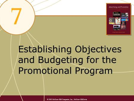 Establishing Objectives and Budgeting for the Promotional Program © 2003 McGraw-Hill Companies, Inc., McGraw-Hill/Irwin.