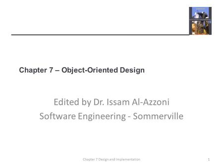 Chapter 7 – Object-Oriented Design