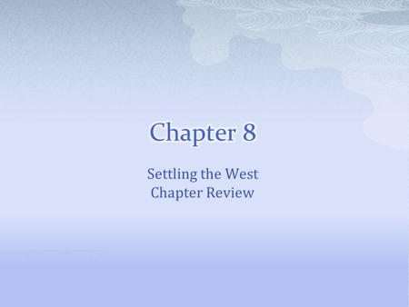 Settling the West Chapter Review